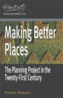 Making Better Places : The Planning Project in the Twenty-First Century - eBook