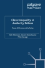 Class Inequality in Austerity Britain : Power, Difference and Suffering - eBook
