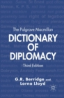 The Palgrave Macmillan Dictionary of Diplomacy - eBook