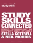 Study Skills Connected : Using Technology to Support Your Studies - eBook