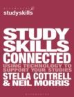 Study Skills Connected : Using Technology to Support Your Studies - Book