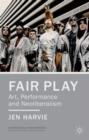 Fair Play - Art, Performance and Neoliberalism - Book