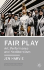 Fair Play - Art, Performance and Neoliberalism - eBook