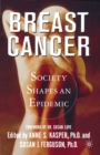 Breast Cancer : Society Shapes an Epidemic - eBook