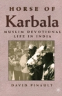 Horse of Karbala : Muslim Devotional Life in India - eBook
