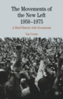 The Movements of the New Left, 1950-1975 : A Brief History with Documents - eBook