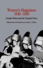 Women's Magazines, 1940-1960 : Gender Roles and the Popular Press - eBook