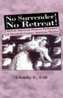 No Surrender! No Retreat! : African-American Pioneer Performers of 20th Century American Theater - eBook