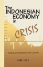 The Indonesian Economy in Crisis : Causes, Consequences and Lessons - eBook