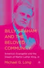 Billy Graham and the Beloved Community : America's Evangelist and the Dream of Martin Luther King, Jr. - eBook