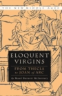 Eloquent Virgins : The Rhetoric of Virginity from Thecla to Joan of Arc - eBook