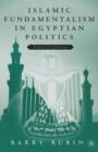 Islamic Fundamentalism in Egyptian Politics : 2nd Revised Edition - eBook