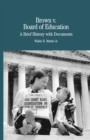 Brown vs. Board of Education of Topeka : A Brief History with Documents - eBook