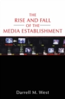 The Rise and Fall of the Media Establishment - eBook
