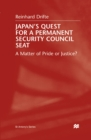 Japan's Quest For A Permanent Security Council Seat : A Matter of Pride or Justice? - eBook