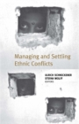 Managing and Settling Ethnic Conflicts : Perspectives on Successes and Failures in Europe, Africa, and Asia - eBook