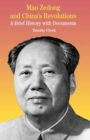Mao Zedong and China's Revolutions : A Brief History with Documents - eBook