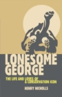Lonesome George : The Life and Loves of a Conservation Icon - eBook