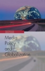 Globalization and Media Policy : History, Culture, Politics - eBook