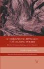 A Therapeutic Approach to Teaching Poetry : Individual Development, Psychology, and Social Reparation - eBook