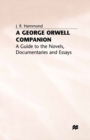 A George Orwell Companion : A Guide to the Novels, Documentaries and Essays - eBook