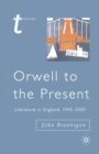 Orwell to the Present : Literature in England, 1945-2000 - eBook