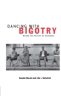 Dancing With Bigotry : Beyond the Politics of Tolerance - eBook