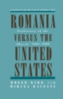 Romania Versus the United States : Diplomacy of the Absurd 1985-1989 - eBook