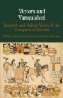 Victors and Vanquished : Spanish and Nahua Views of the Conquest of Mexico - eBook
