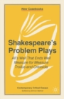 Shakespeare's Problem Plays : All's Well That Ends Well, Measure for Measure, Troilus and Cressida - eBook