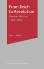 From Reich to Revolution : German History, 1558-1806 - eBook