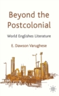 Beyond the Postcolonial : World Englishes Literature - eBook