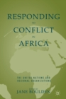 Responding to Conflict in Africa : The United Nations and Regional Organizations - Book
