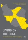 Living on the Edge : Iran and the Practice of Nuclear Hedging - eBook