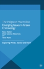 Emerging Issues in Green Criminology : Exploring Power, Justice and Harm - eBook