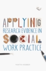 Applying Research Evidence in Social Work Practice - eBook