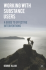 Working with Substance Users : A Guide to Effective Interventions - Book