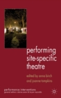 Performing Site-Specific Theatre : Politics, Place, Practice - eBook