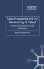 Radio Propaganda and the Broadcasting of Hatred : Historical Development and Definitions - eBook
