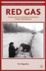 Red Gas : Russia and the Origins of European Energy Dependence - eBook