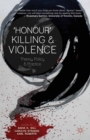 'Honour' Killing and Violence : Theory, Policy and Practice - eBook