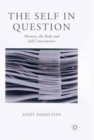 The Self in Question : Memory, The Body and Self-Consciousness - eBook