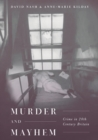 Murder and Mayhem : Crime in Twentieth-Century Britain - Book