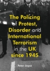 The Policing of Protest, Disorder and International Terrorism in the UK since 1945 - eBook