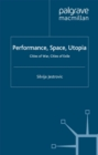 Performance, Space, Utopia : Cities of War, Cities of Exile - eBook