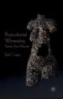 Postcolonial Witnessing : Trauma Out of Bounds - eBook