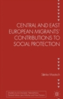 Central and East European Migrants' Contributions to Social Protection - eBook