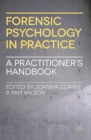 Forensic Psychology in Practice : A Practitioner's Handbook - eBook