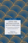 Japan and Reconciliation in Post-war Asia : The Murayama Statement and Its Implications - eBook