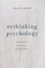 Rethinking Psychology : Good Science, Bad Science, Pseudoscience - Book